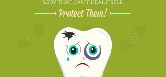 Protect Your Teeth, As they cant heal themselves