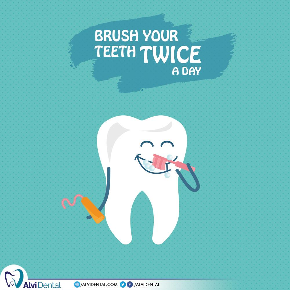 Brush Twice a day & Floss Once a day